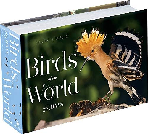 Birds of the World: 365 Days (Hardcover): Philippe J. DuBois