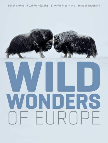 Wild Wonders of Europe: Widstrand, Staffan; Mollers, Florian; Cairns, Peter
