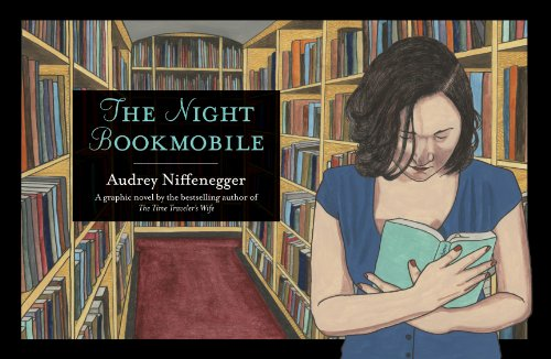 The Night Bookmobile: Niffenegger, Audrey