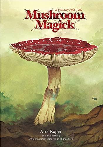 9780810996311: Mushroom Magick: A Visionary Field Guide