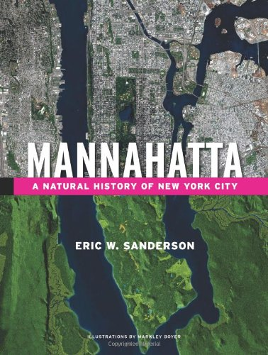 Mannahatta: A Natural History of New York City [Hardcover]: Eric Sanderson
