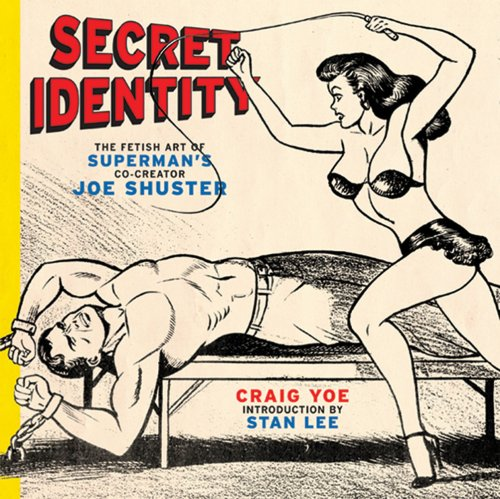 9780810996342: Secret Identity: The Fetish Art of Superman's Co-Creator Joe Shuster