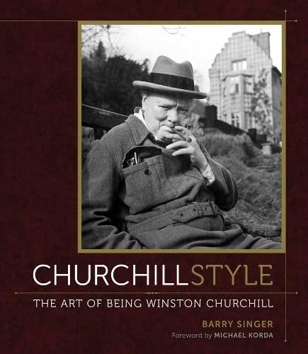 9780810996434: Churchill style: the art of being Winston Churchill