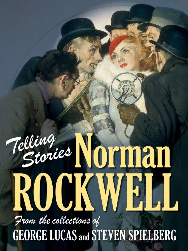 Telling Stories. Norman Rockwell, from the collections of George Lucas and Steven Spielberg