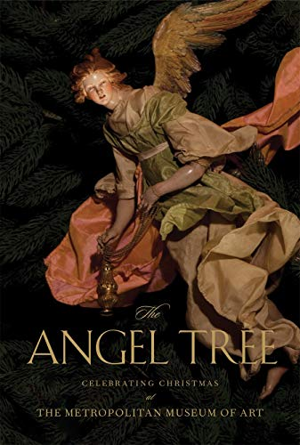 9780810996922: The Angel Tree: Celebrating Christmas at the Metropolitan Museum of Art: The Loretta Hines Howard Collection of Eighteenth-Century Neapolitan Creche Figures