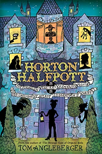 9780810997158: Horton Halfpott: or, The Fiendish Mystery of Smugwick Manor; or, The Loosening of M'Lady Luggertuck's Corset