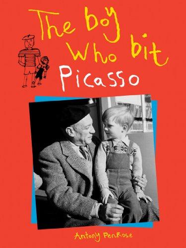 The Boy Who Bit Picasso: Antony Penrose; Pablo