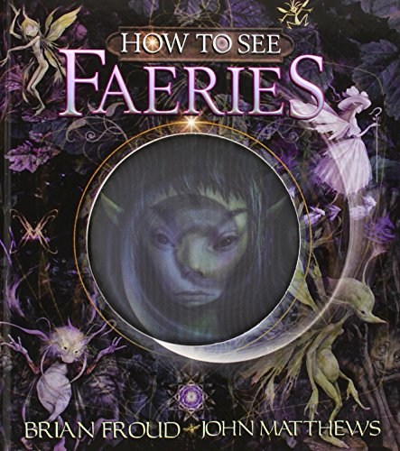 9780810997509: How to See Faeries