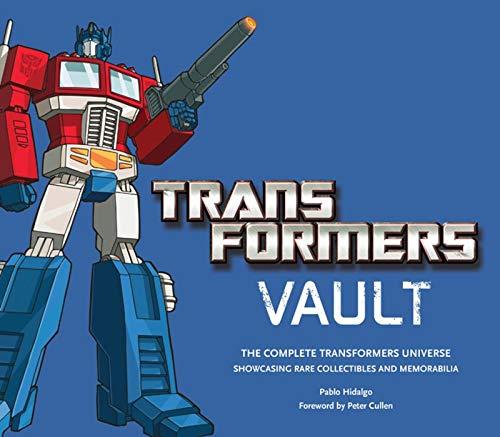 9780810998681: Transformers Vault: The Complete Transformers Universe Showcasing Rare Collectibles and Memorabilia