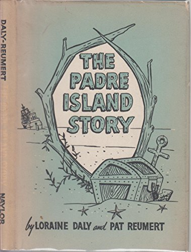 The Padre Island story,: Loraine Daly