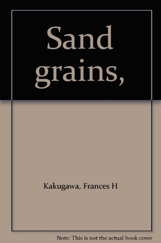 Sand Grains: Frances H. Kakugawa