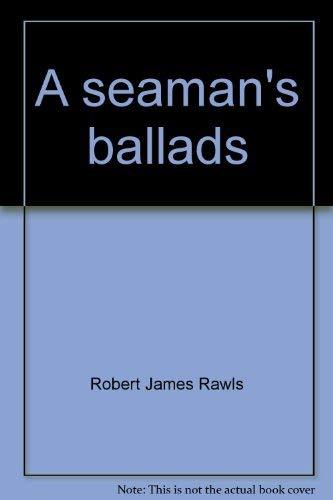 A Seaman's Ballads: Rawls, Robert James