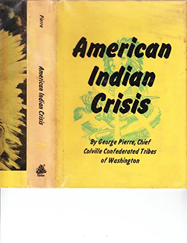 9780811104111: American Indian crisis