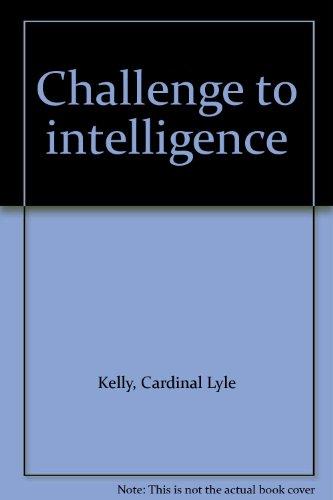 Challenge to intelligence: Kelly, Cardinal Lyle