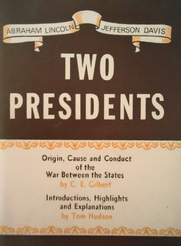 Two presidents: Abraham Lincoln [and] Jefferson Davis,: Gilbert, Charles E