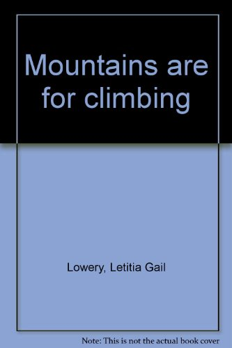 Mountains Are for Climbing: Letitia Gail Lowery