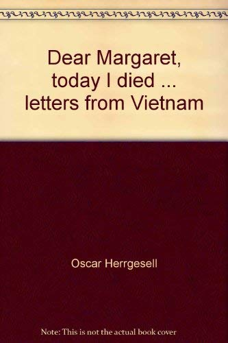 DEAR MARGARET, TODAY I DIED.Letters from Vietnam