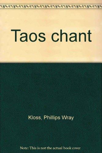 Taos chant: Kloss, Phillips Wray