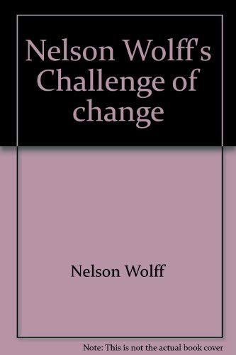 9780811105781: Nelson Wolff's Challenge of change