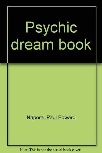 Psychic dream book: Napora, Paul Edward