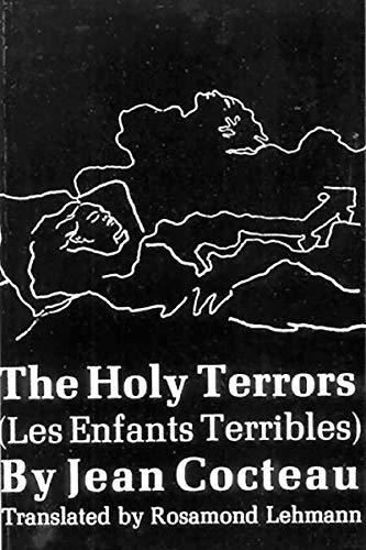 The Holy Terrors (Les Enfants Terribles): Cocteau, Jean