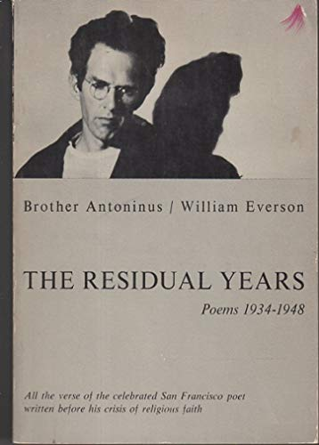 The Residual Years : Poems 1934-1948: Everson, W