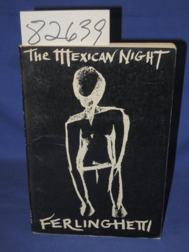 THE MEXICAN NIGHT: Travel Journal.: Ferlinghetti, Lawrence.