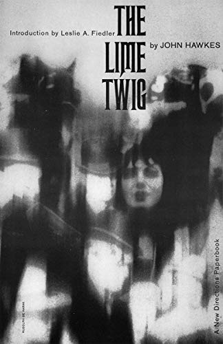 The Lime Twig: A Novel (New Directions Paperbook): Hawkes, John