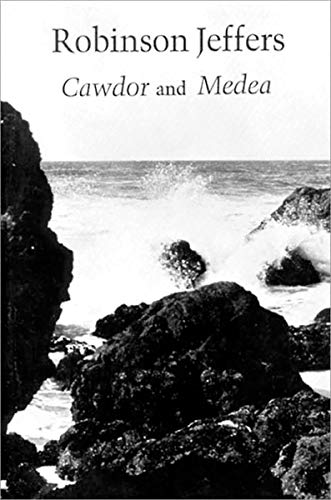 Cawdor and Medea: A Long Poem After: Robinson Jeffers
