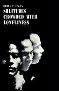 9780811200769: Solitudes Crowded with Loneliness (New Directions Paperbook)