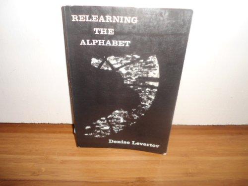 RELEARNING THE ALPHABET: Denise Levertov