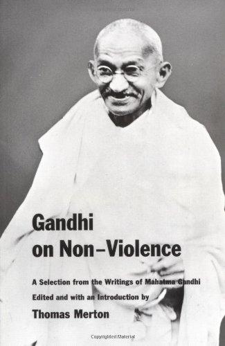 Gandhi on Non-Violence: A Selection From the Writings of Mahatma Gandi: Gandhi, Mahatma