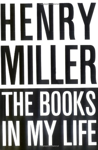 The Books in My Life: Henry Miller