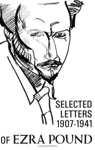 9780811201612: The Selected Letters of Ezra Pound, 1907-1941
