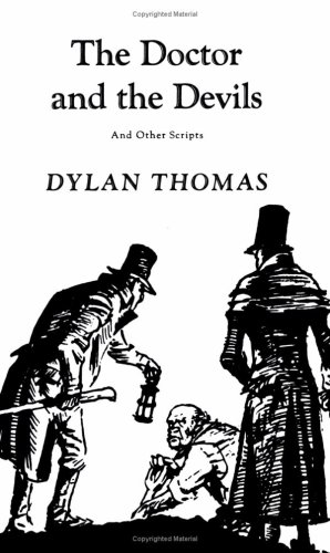The Doctor and the Devils: And Other: Dylan Thomas