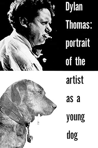 Dylan Thomas: Portrait Of The Artist As: Thomas, Dylan