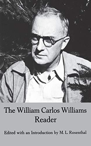 The William Carlos Williams Reader (0811202399) by William Carlos Williams; M.L. Rosenthal