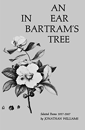 An Ear in Bartrams Tree: Selected Poems 1957-1967: Jonathan Williams