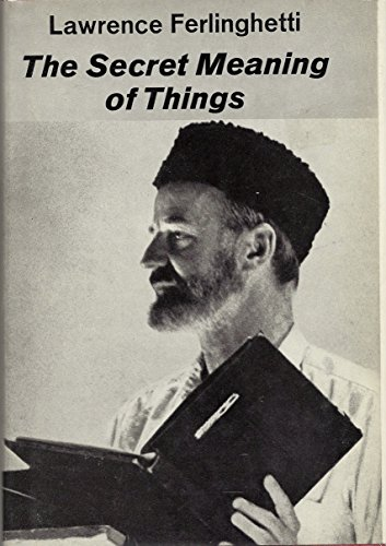 The Secret Meaning of Things: Lawrence Ferlinghetti