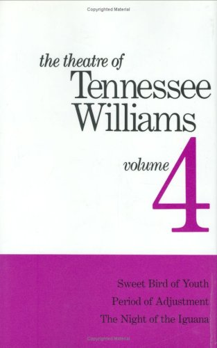 9780811204224: Theatre of Tennessee Williams, Vol. 4: Sweet Bird of Youth / Period of Adjustment / The Night of the Iguana