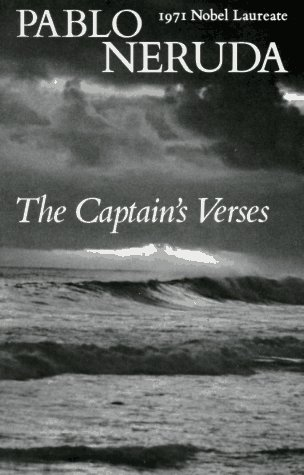The Captain's Verses (Los versos del Capitan): Pablo Neruda