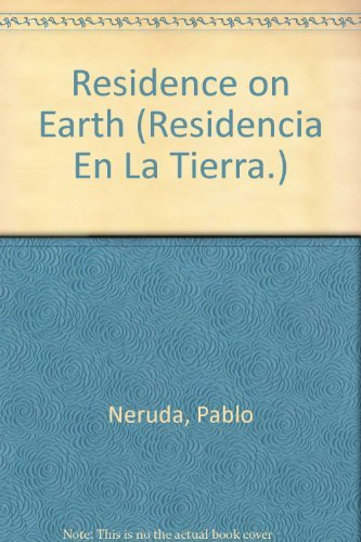 Residence on Earth / Residencia En La: Pablo Neruda, Donald