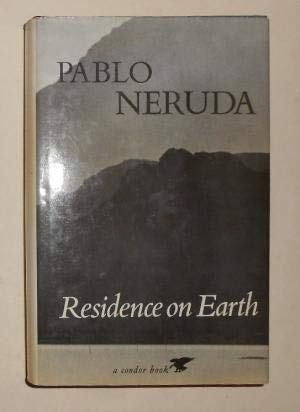 Residence on Earth and Other Poems: Pablo Neruda