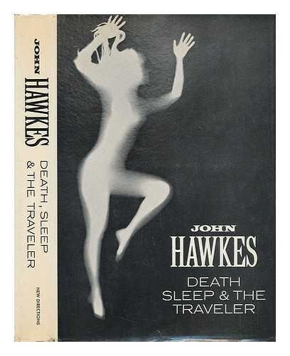 Death, Sleep and the Traveler (SIGNED): Hawkes, John