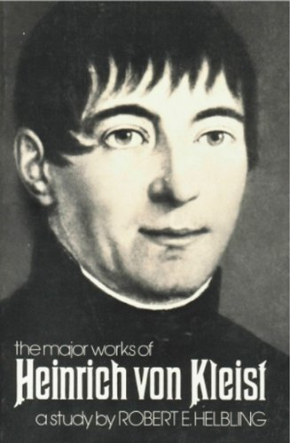 The Major Works of Heinrich Von Kleist (A New Directions book) (0811205630) by Helbling, Robert E.