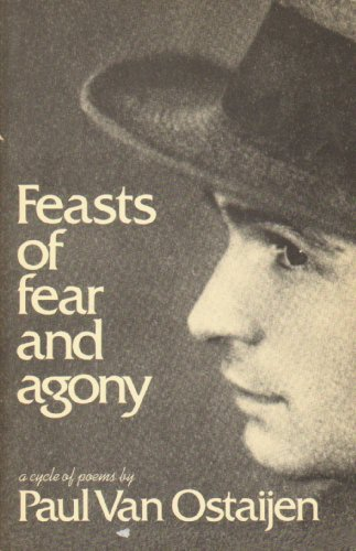 Feasts of Fear and Agony: P Van Ostaijen