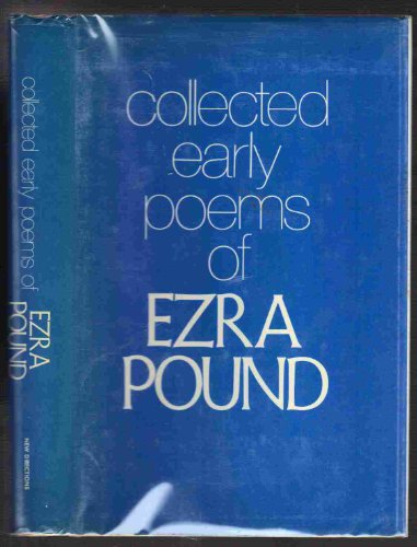 Collected Early Poems Of Ezra Pound: Pound, Ezra (edited by Michael John King; introduction by ...