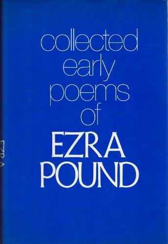 Collected Early Poems Of Ezra Pound: Pound, Ezra