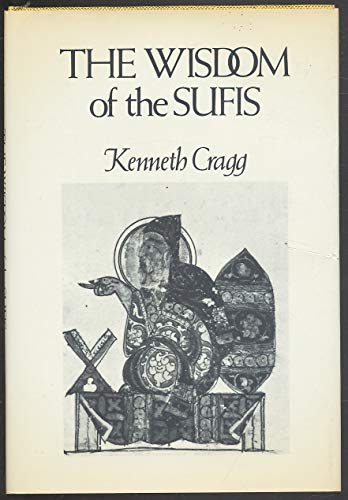 The Wisdom of the Sufis: Compiled by Kenneth