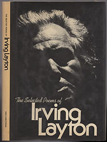 The Selected Poems of Irving Layton: Irving Layton
